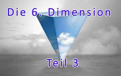 Die 6. Dimension -3- Glaube